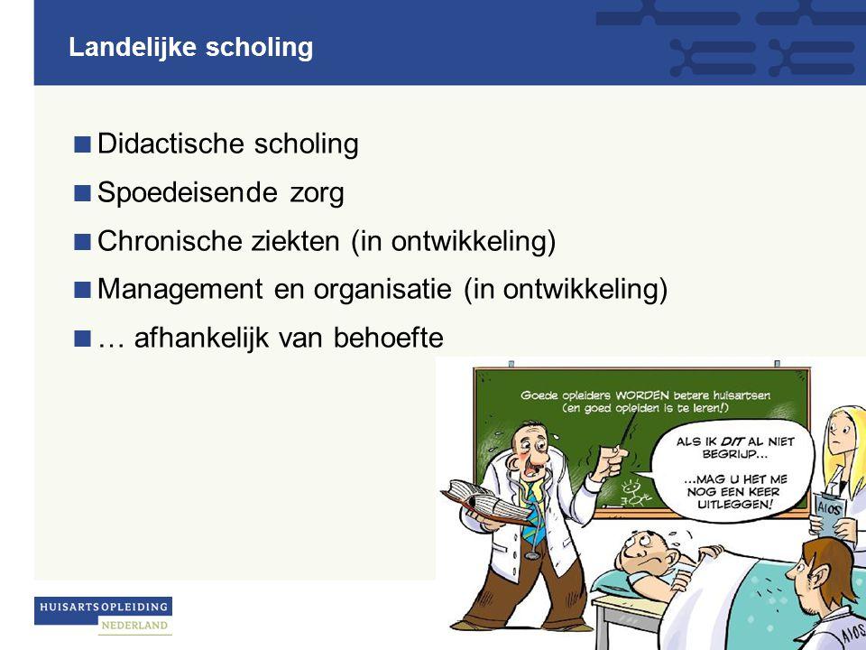 Landelijke scholing  Didactische scholing  Spoedeisende zorg  Chronische ziekten (in ontwikkeling)  Management en organisatie (in ontwikkeling) 