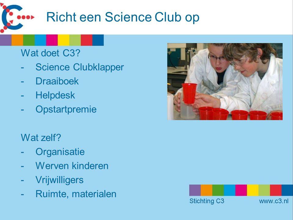 Richt een Science Club op Wat doet C3.