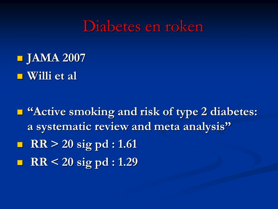"Diabetes en roken Diabetes en roken  JAMA 2007  Willi et al  ""Active smoking and risk of type 2 diabetes: a systematic review and meta analysis"" "
