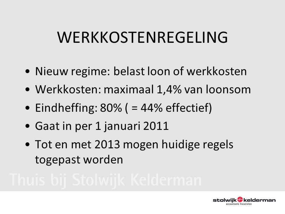 WERKKOSTENREGELING •Nieuw regime: belast loon of werkkosten •Werkkosten: maximaal 1,4% van loonsom •Eindheffing: 80% ( = 44% effectief) •Gaat in per 1