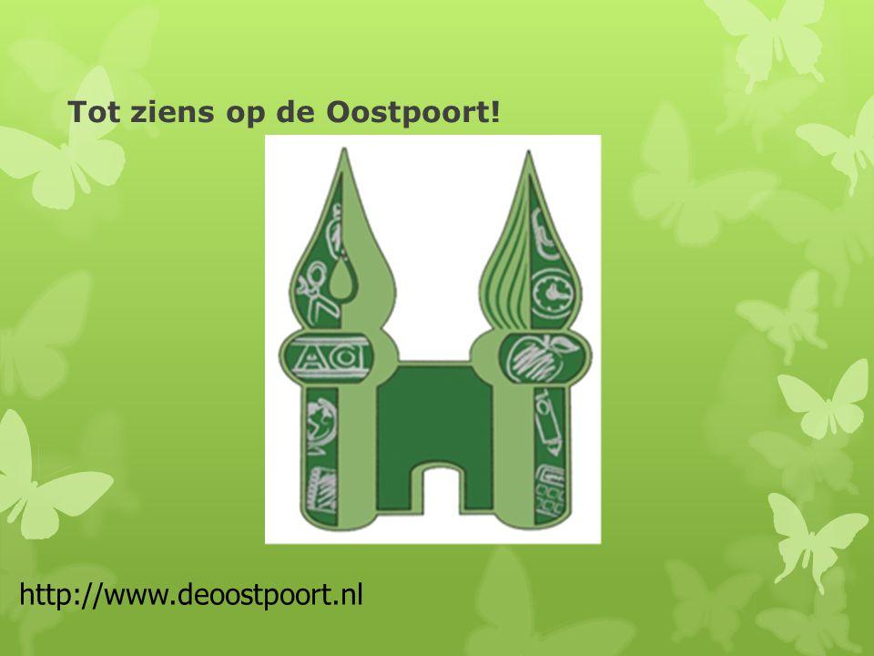 Tot ziens op de Oostpoort! http://www.deoostpoort.nl