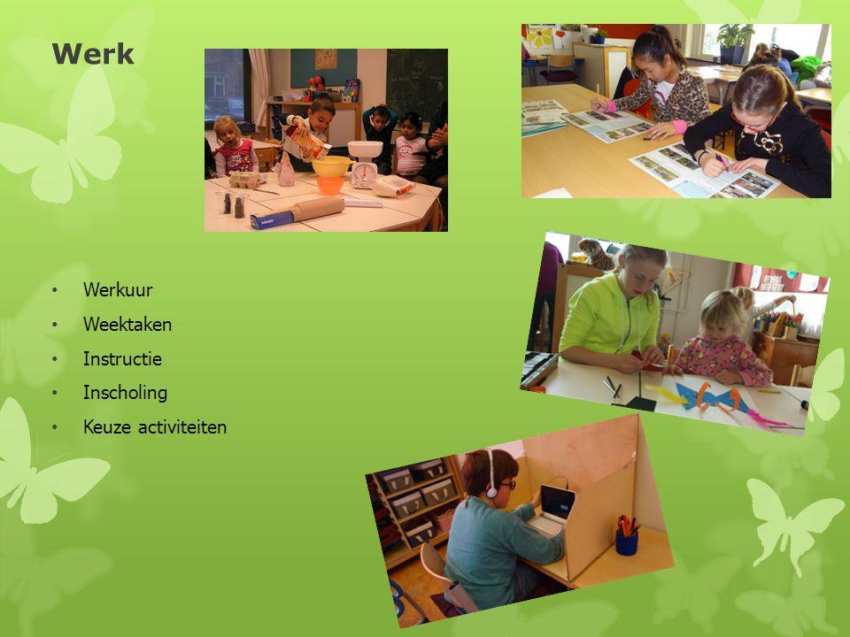 Werk • Werkuur • Weektaken • Instructie • Inscholing • Keuze activiteiten