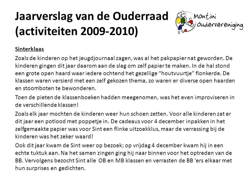 Jaarverslag van de Ouderraad (activiteiten 2009-2010) Sinterklaas Zoals de kinderen op het jeugdjournaal zagen, was al het pakpapier nat geworden. De