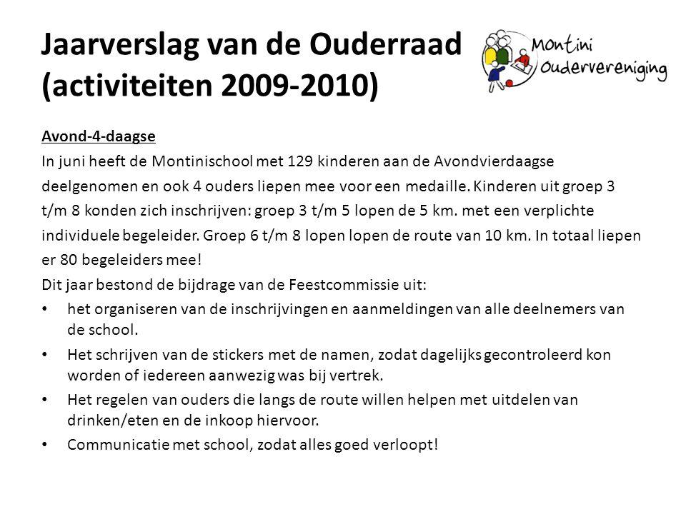 Jaarverslag van de Ouderraad (activiteiten 2009-2010) Avond-4-daagse In juni heeft de Montinischool met 129 kinderen aan de Avondvierdaagse deelgenome