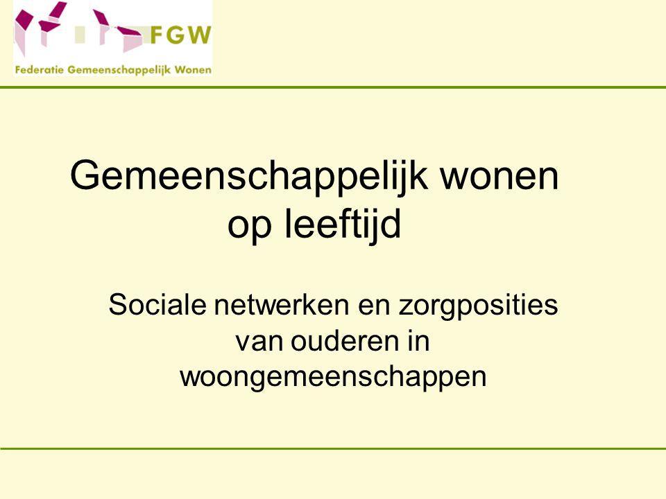 Gemeenschappelijk wonen op leeftijd Sociale netwerken en zorgposities van ouderen in woongemeenschappen