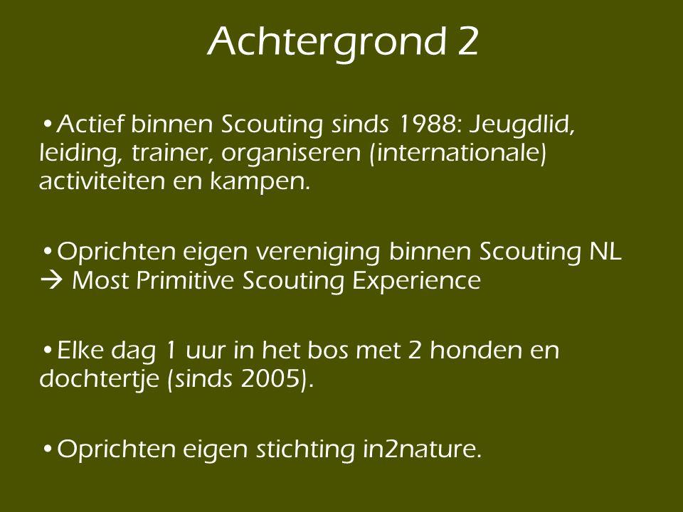 •Actief binnen Scouting sinds 1988: Jeugdlid, leiding, trainer, organiseren (internationale) activiteiten en kampen. •Oprichten eigen vereniging binne