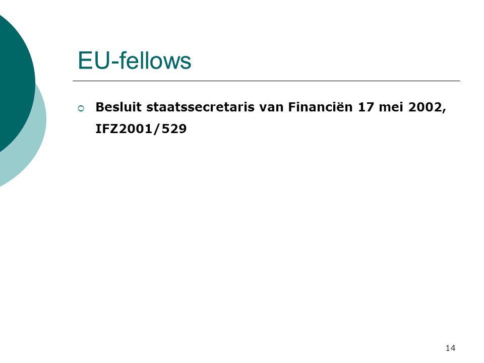 14 EU-fellows  Besluit staatssecretaris van Financiën 17 mei 2002, IFZ2001/529