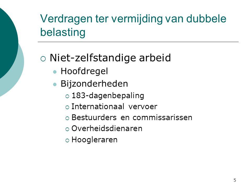 6 Verdragen ter vermijding van dubbele belasting  Hoogleraren  Nederlandse uitgangspunt (Nederlands Standaard Verdrag)  OESO-modelverdrag  Bilaterale verdragen  Wonen of verblijven  Verdragsverklaring