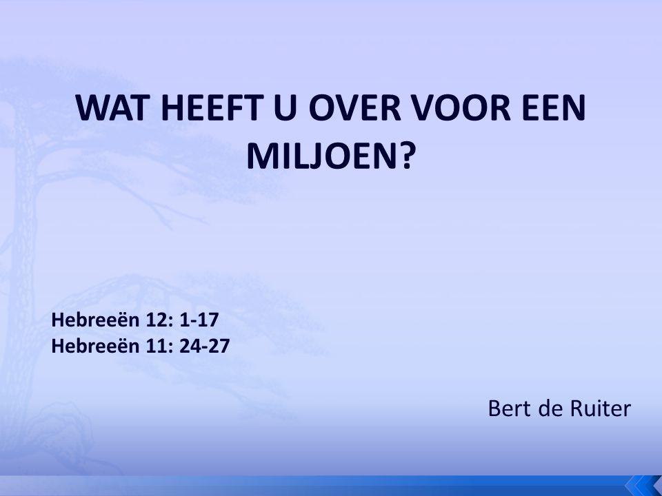 Bert de Ruiter Hebreeën 12: 1-17 Hebreeën 11: 24-27