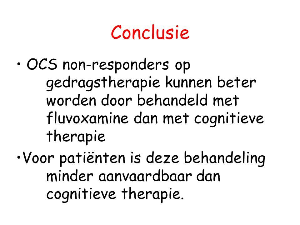 Conclusie • OCS non-responders op gedragstherapie kunnen beter worden door behandeld met fluvoxamine dan met cognitieve therapie •Voor patiënten is deze behandeling minder aanvaardbaar dan cognitieve therapie.