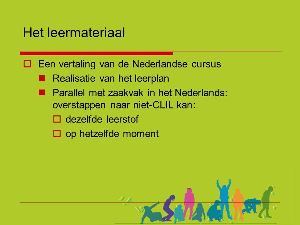 Het leermateriaal  Een vertaling van de Nederlandse cursus  Realisatie van het leerplan  Parallel met zaakvak in het Nederlands: overstappen naar n