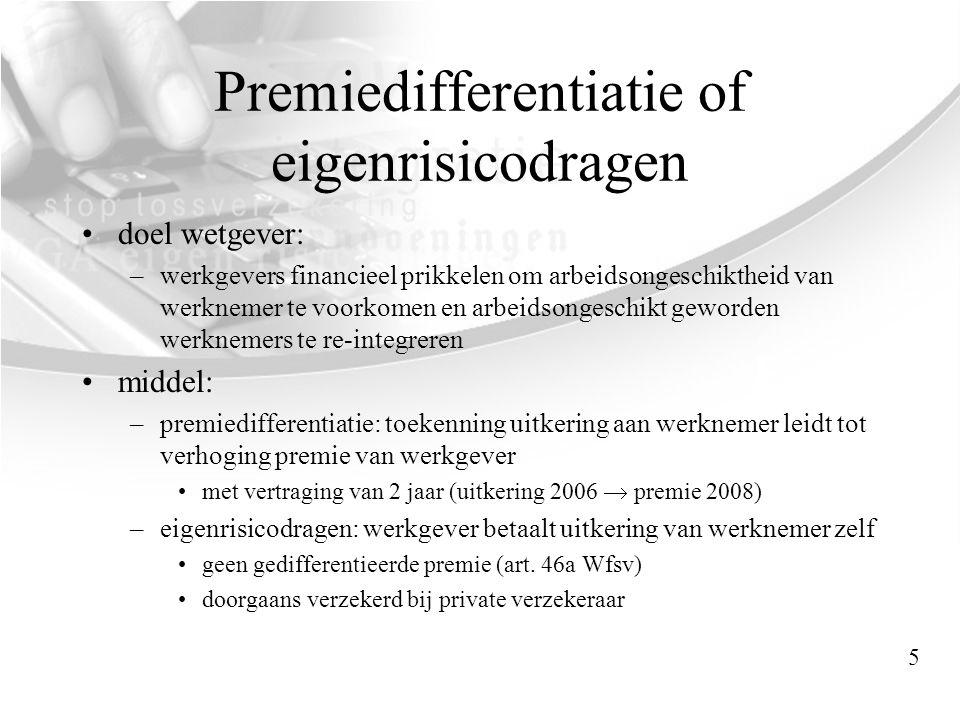 Premiedifferentiatie of eigenrisicodragen •doel wetgever: –werkgevers financieel prikkelen om arbeidsongeschiktheid van werknemer te voorkomen en arbe