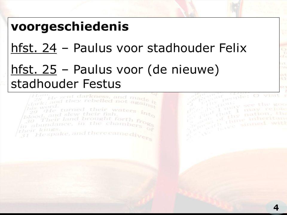 voorgeschiedenis hfst.24 – Paulus voor stadhouder Felix hfst.