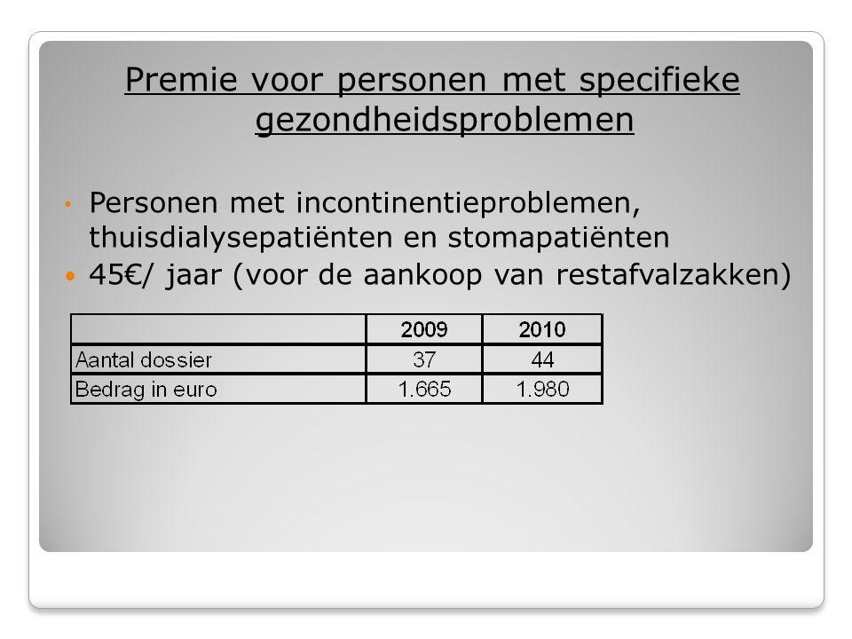 Premie voor personen met specifieke gezondheidsproblemen • Personen met incontinentieproblemen, thuisdialysepatiënten en stomapatiënten  45€/ jaar (voor de aankoop van restafvalzakken)