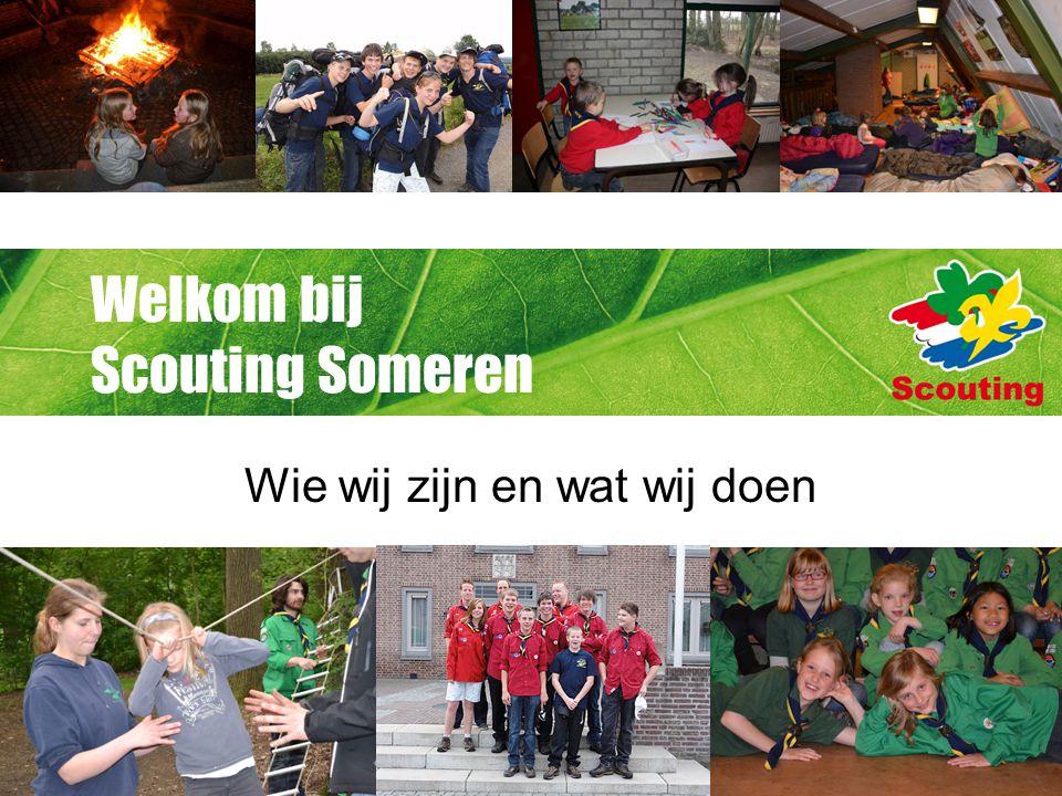 Welkom bij Scouting Someren Wie wij zijn en wat wij doen