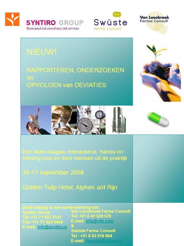 Een twee-daagse, interactieve, 'hands-on' training voor en door mensen uit de praktijk 16-17 september 2008 Golden Tulip Hotel, Alphen a/d Rijn Deze training is een samenwerking van: Syntiro Group Tel: +31 71 523 3123 Fax: +31 71 523 6444 E-mail: info@syntiro.nlinfo@syntiro.nl NIEUW.