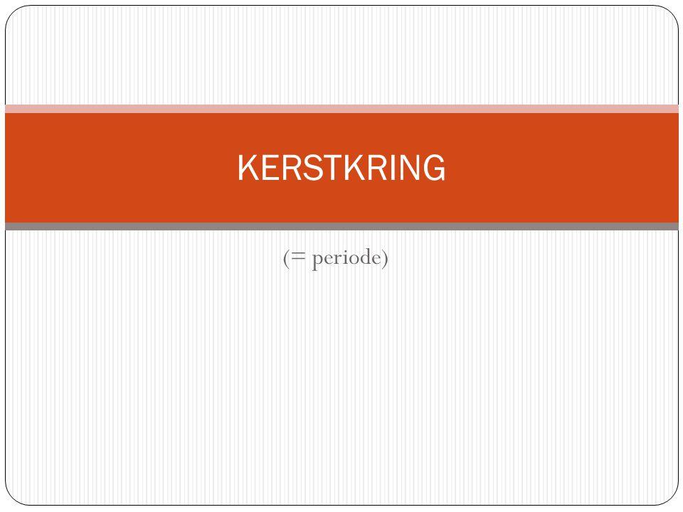 (= periode) KERSTKRING