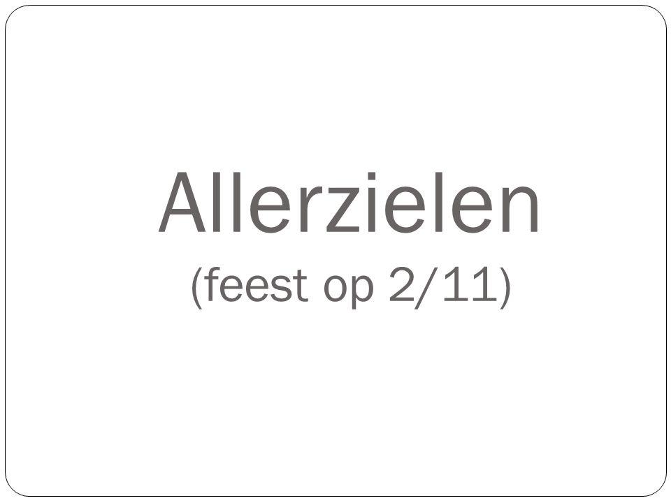 Allerzielen (feest op 2/11)