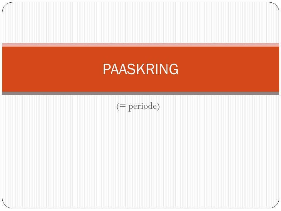 (= periode) PAASKRING