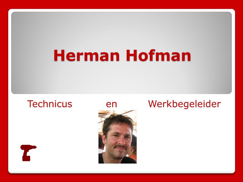 Herman Hofman Technicus en Werkbegeleider