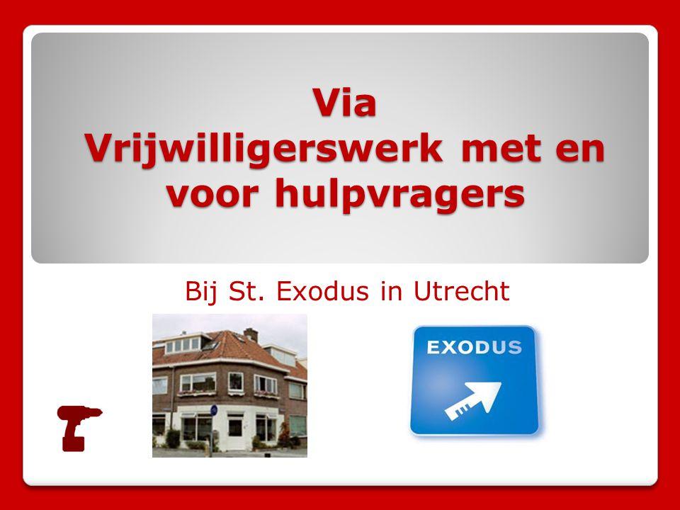 Via Vrijwilligerswerk met en voor hulpvragers Bij St. Exodus in Utrecht