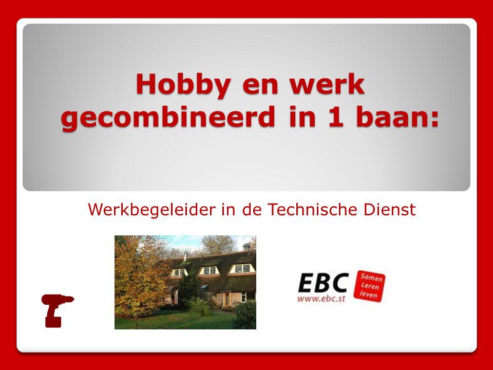 Hobby en werk gecombineerd in 1 baan: Werkbegeleider in de Technische Dienst