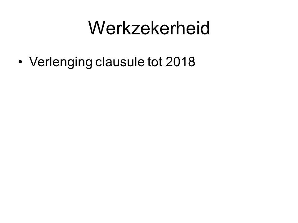 Werkzekerheid •Verlenging clausule tot 2018