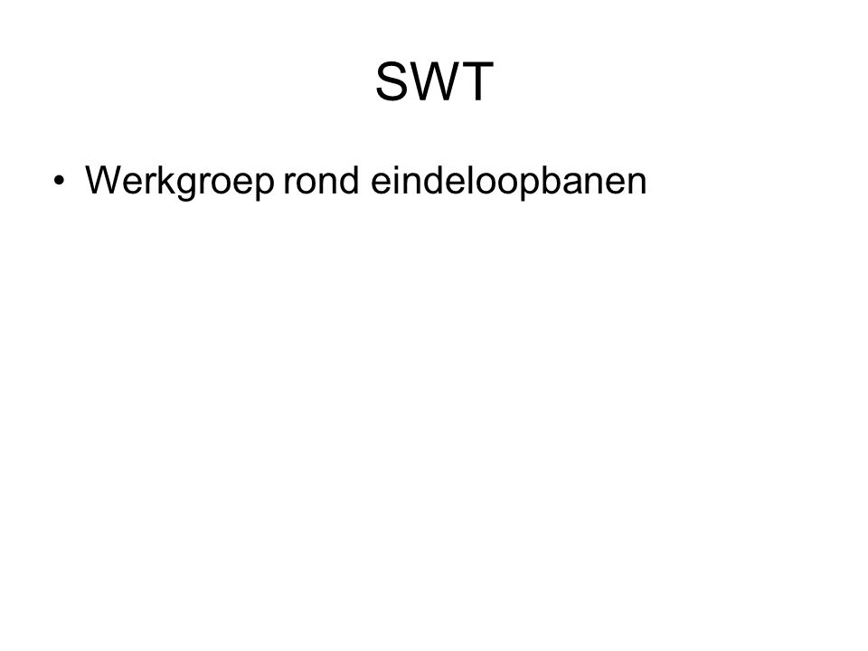 SWT •Werkgroep rond eindeloopbanen