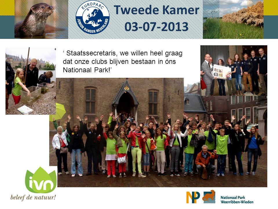 Tweede Kamer 03-07-2013 ' Staatssecretaris, we willen heel graag dat onze clubs blijven bestaan in óns Nationaal Park!'