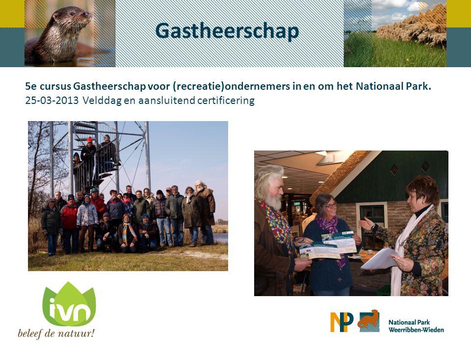 5e cursus Gastheerschap voor (recreatie)ondernemers in en om het Nationaal Park. 25-03-2013 Velddag en aansluitend certificering Gastheerschap