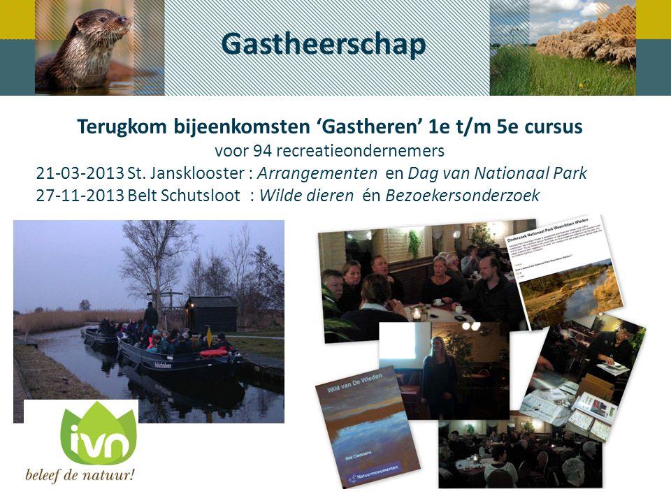 Terugkom bijeenkomsten 'Gastheren' 1e t/m 5e cursus voor 94 recreatieondernemers 21-03-2013 St. Jansklooster : Arrangementen en Dag van Nationaal Park