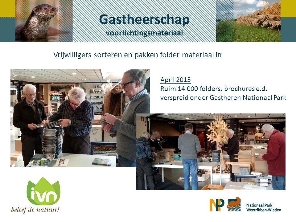 Vrijwilligers sorteren en pakken folder materiaal in Gastheerschap voorlichtingsmateriaal April 2013 Ruim 14.000 folders, brochures e.d. verspreid ond