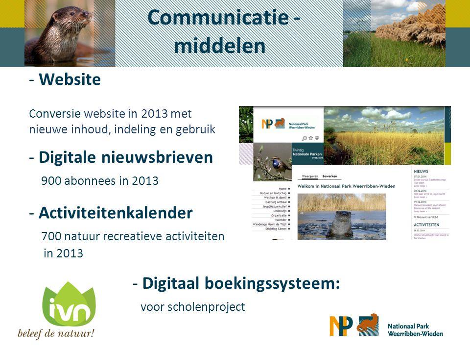 - Website Conversie website in 2013 met nieuwe inhoud, indeling en gebruik - Digitale nieuwsbrieven 900 abonnees in 2013 - Activiteitenkalender 700 na