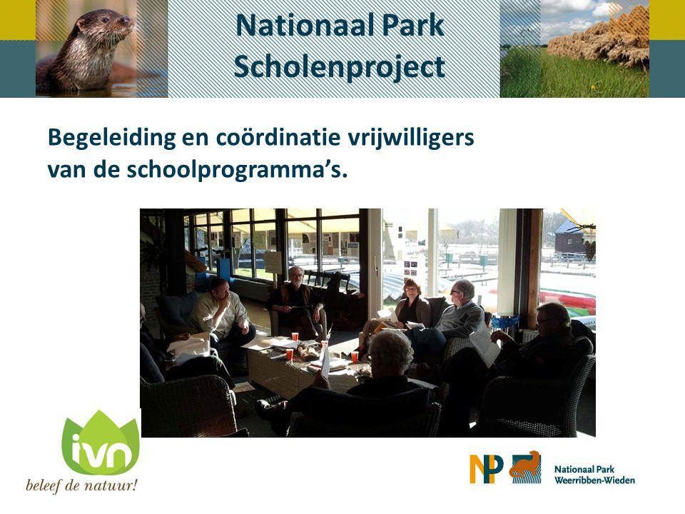 Nationaal Park Scholenproject Begeleiding en coördinatie vrijwilligers van de schoolprogramma's.