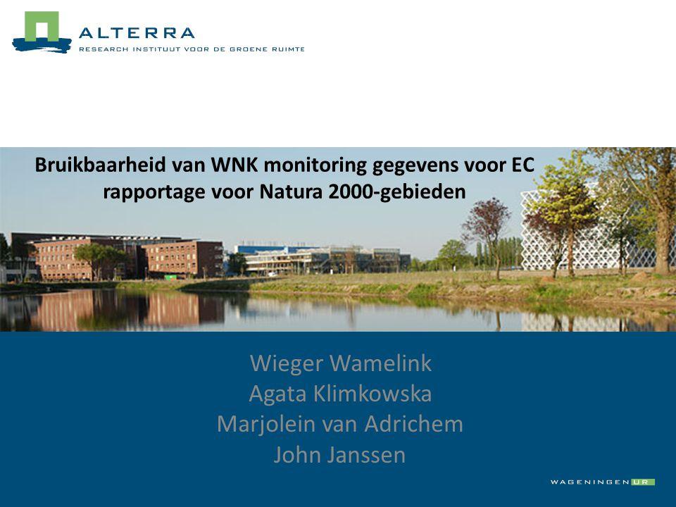 Wieger Wamelink Agata Klimkowska Marjolein van Adrichem John Janssen Bruikbaarheid van WNK monitoring gegevens voor EC rapportage voor Natura 2000-geb