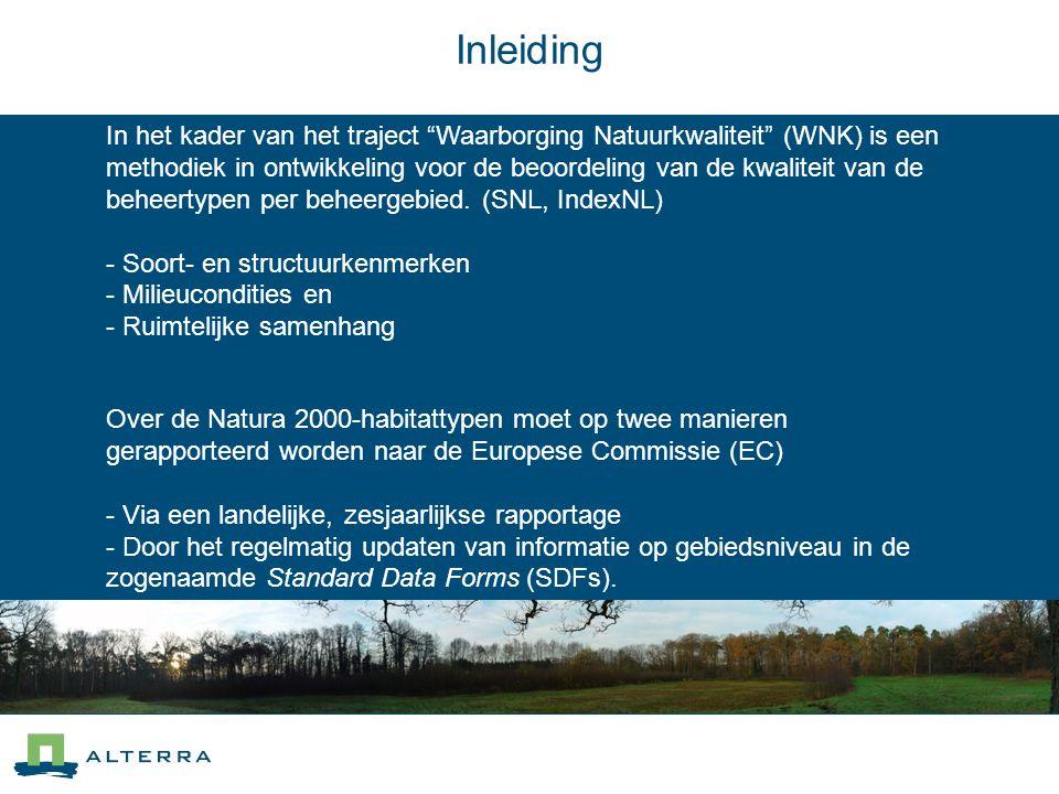 Inleiding Over de Natura 2000-habitattypen moet op twee manieren gerapporteerd worden naar de Europese Commissie (EC) - Via een landelijke, zesjaarlijkse rapportage - Door het regelmatig updaten van informatie op gebiedsniveau in de zogenaamde Standard Data Forms (SDFs).