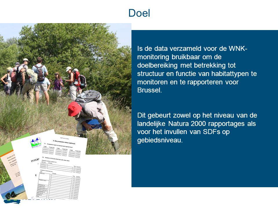 Doel Is de data verzameld voor de WNK- monitoring bruikbaar om de doelbereiking met betrekking tot structuur en functie van habitattypen te monitoren en te rapporteren voor Brussel.