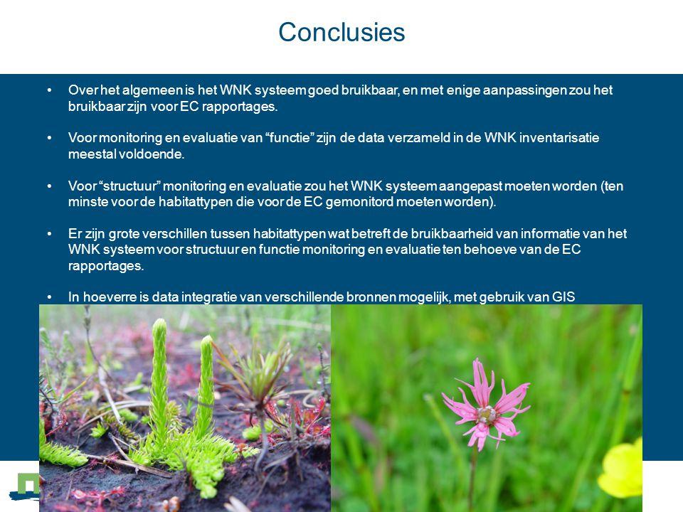 Conclusies •Over het algemeen is het WNK systeem goed bruikbaar, en met enige aanpassingen zou het bruikbaar zijn voor EC rapportages. •Voor monitorin