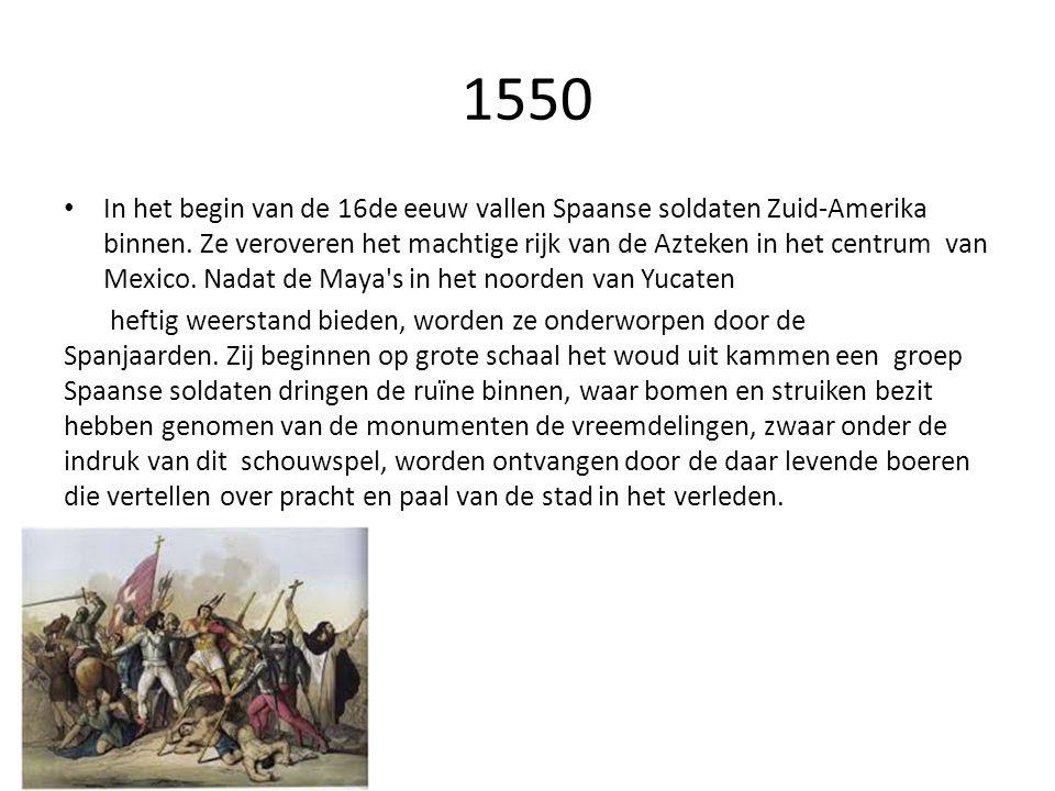 1550 • In het begin van de 16de eeuw vallen Spaanse soldaten Zuid-Amerika binnen. Ze veroveren het machtige rijk van de Azteken in het centrum van Mex