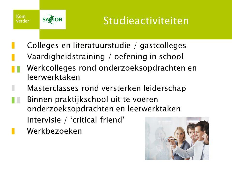 Studieactiviteiten Colleges en literatuurstudie / gastcolleges Vaardigheidstraining / oefening in school Werkcolleges rond onderzoeksopdrachten en lee
