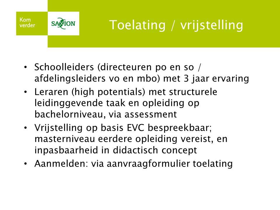 Toelating / vrijstelling • Schoolleiders (directeuren po en so / afdelingsleiders vo en mbo) met 3 jaar ervaring • Leraren (high potentials) met struc