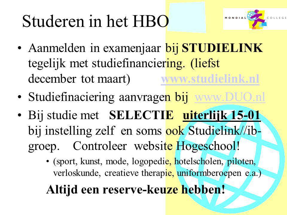 Studeren in het HBO •Aanmelden in examenjaar bij STUDIELINK tegelijk met studiefinanciering.