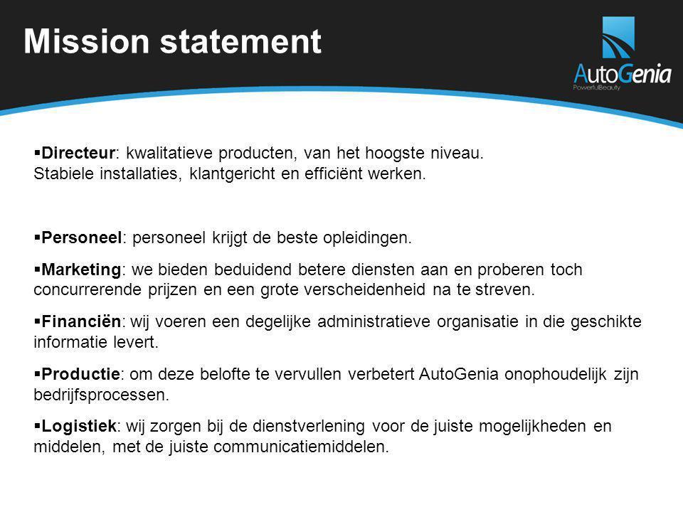 Mission statement  Directeur: kwalitatieve producten, van het hoogste niveau.