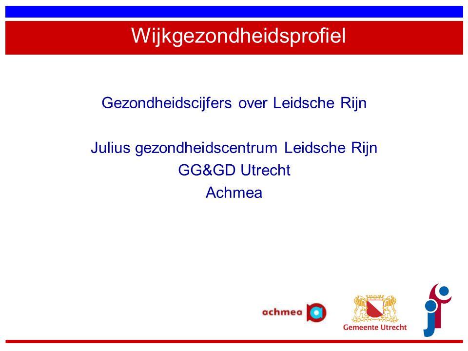 Wijkgezondheidsprofiel Gezondheidscijfers over Leidsche Rijn Julius gezondheidscentrum Leidsche Rijn GG&GD Utrecht Achmea