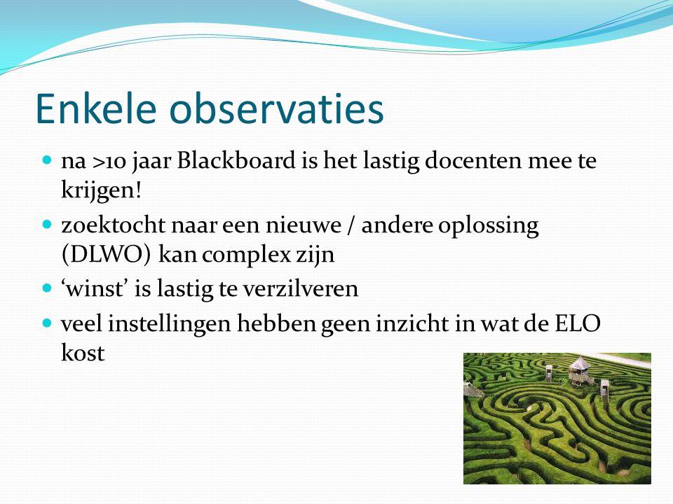 Enkele observaties  na >10 jaar Blackboard is het lastig docenten mee te krijgen.