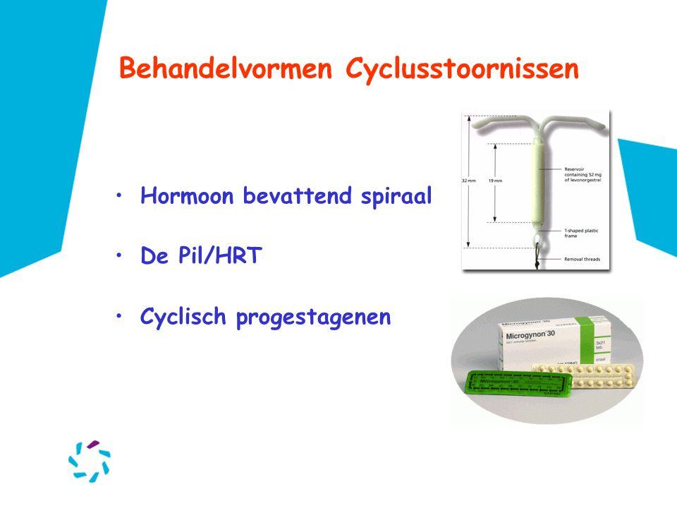 Behandelvormen Cyclusstoornissen •Hormoon bevattend spiraal •De Pil/HRT •Cyclisch progestagenen