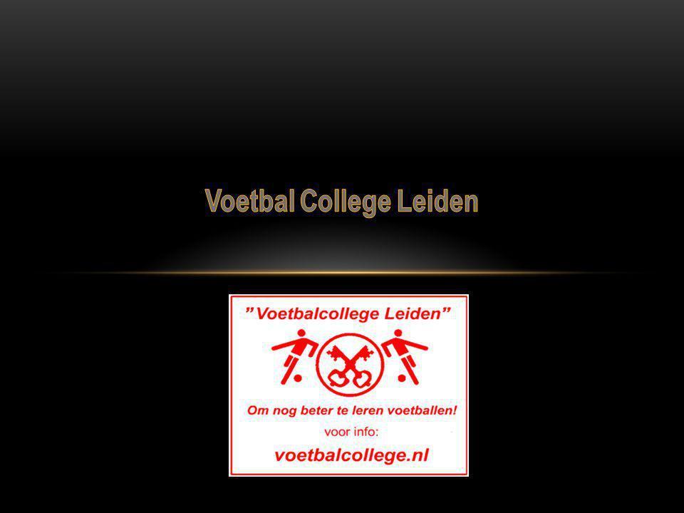 1.Voorwoord 2. Wat is 'Voetbal College Leiden' 3.