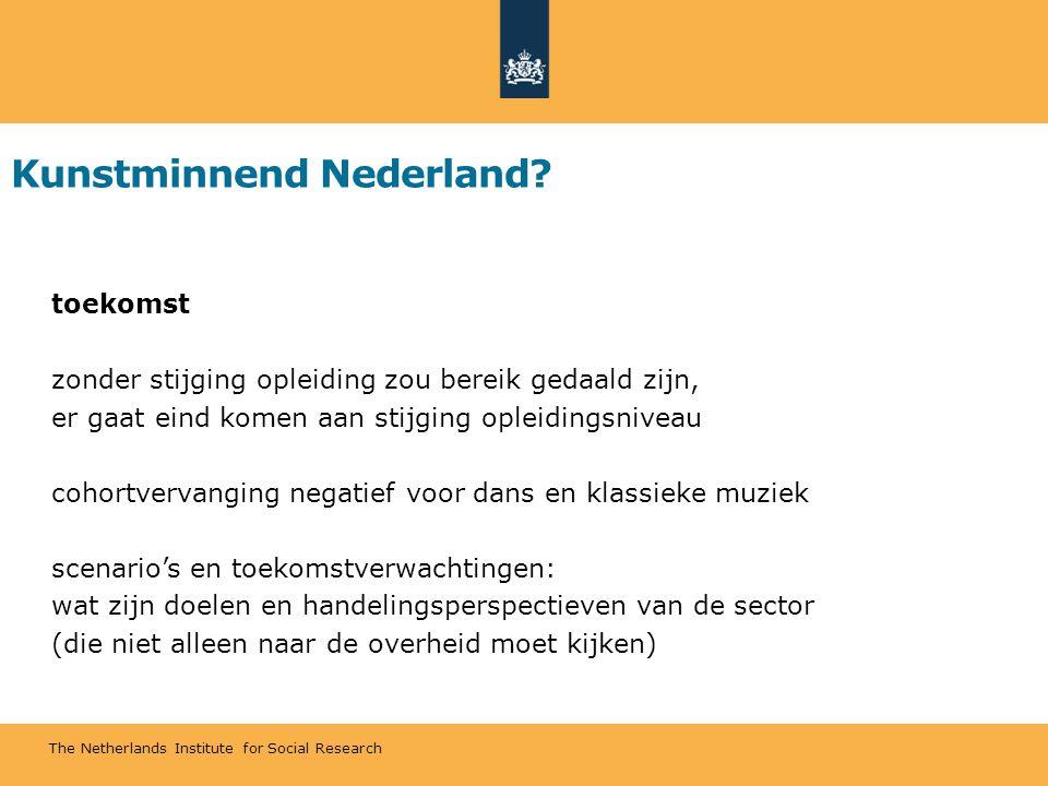 The Netherlands Institute for Social Research Kunstminnend Nederland? toekomst zonder stijging opleiding zou bereik gedaald zijn, er gaat eind komen a