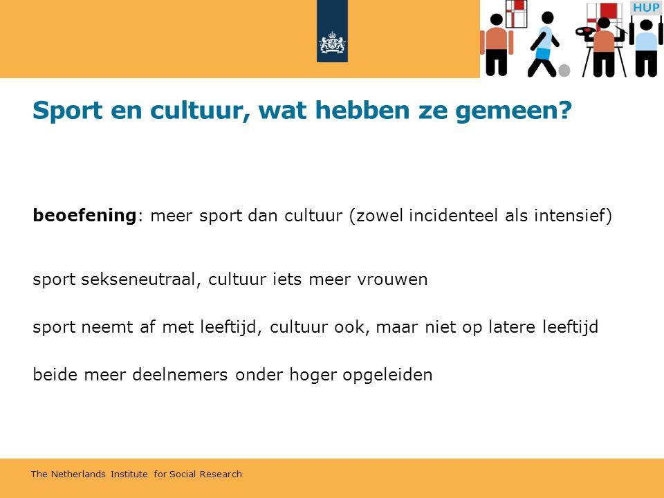 The Netherlands Institute for Social Research Sport en cultuur, wat hebben ze gemeen? beoefening: meer sport dan cultuur (zowel incidenteel als intens