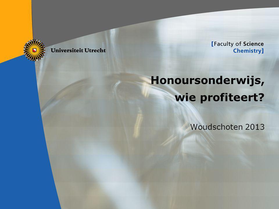 1 Honoursonderwijs, wie profiteert? Woudschoten 2013